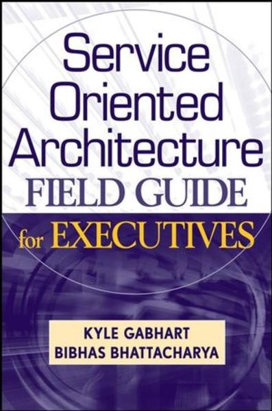 Service Oriented Architecture Field Guide for Executives - Coverbild