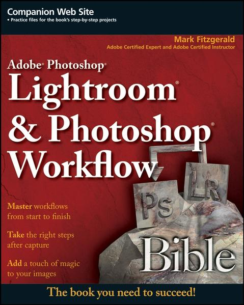 Adobe Photoshop Lightroom and Photoshop Workflow Bible - Coverbild