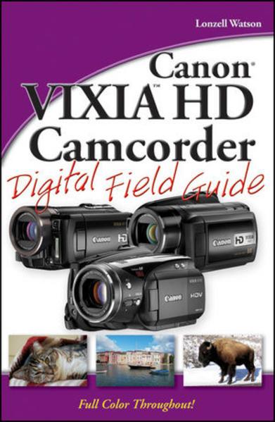 Download PDF Kostenlos Canon VIXIA HD Camcorder Digital Field Guide