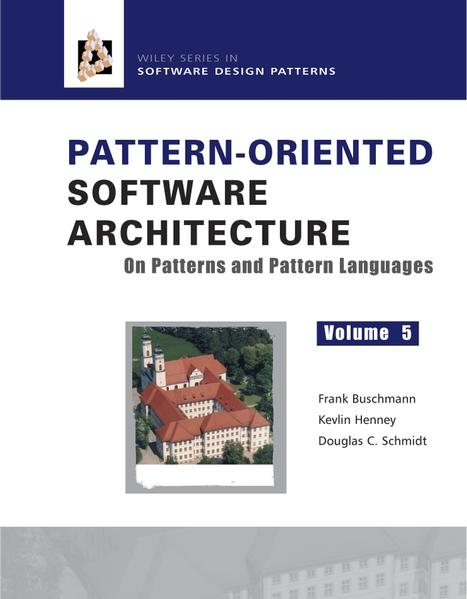 Pattern-Oriented Software Architecture, Volume 5, On Patterns and Pattern Languages - Coverbild