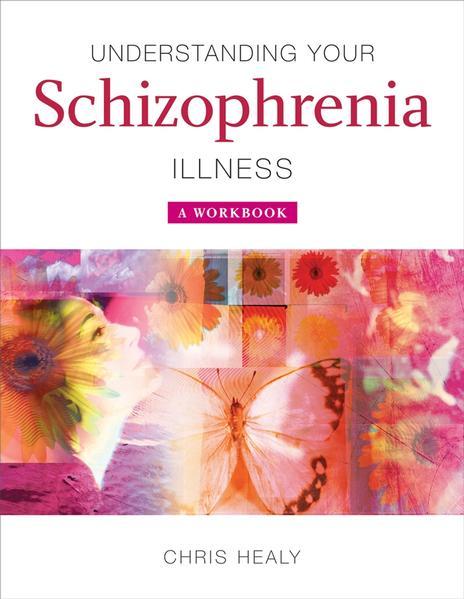 Understanding Your Schizophrenia Illness - Coverbild
