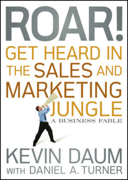 Roar! Get Heard in the Sales and Marketing Jungle - Coverbild