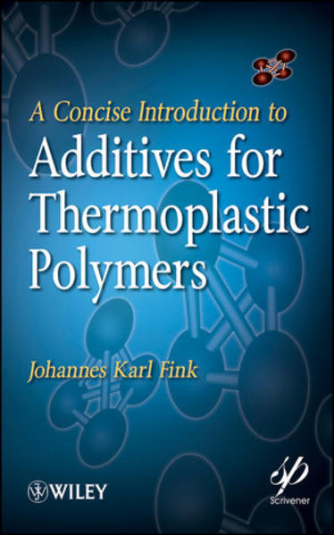 A Concise Introduction to Additives for Thermoplastic Polymers - Coverbild