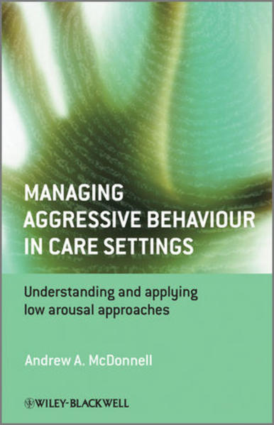 Managing Aggressive Behaviour in Care Settings PDF Jetzt Herunterladen