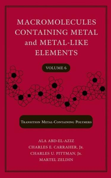 Macromolecules Containing Metal and Metal-Like Elements, Volume 6, Transition Metal-Containing Polymers - Coverbild