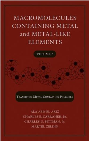 Macromolecules Containing Metal and Metal-Like Elements, Volume 7, Nanoscale Interactions of Metal-Containing Polymers - Coverbild