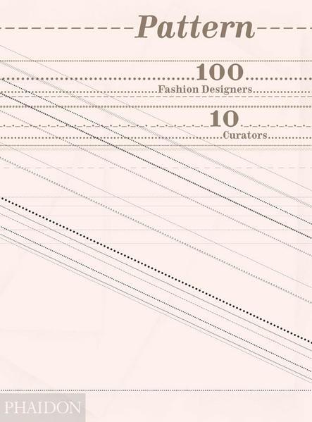 Pattern, 100 Fashion Designers, 10 Curators - Coverbild