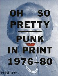 Oh So Pretty: Punk in Print 1976–1980 Cover