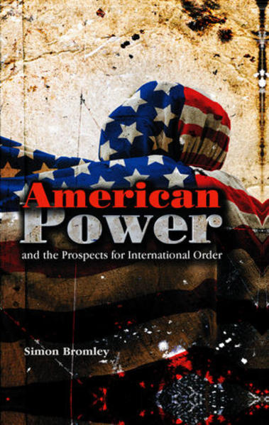 American Power and the Prospects for International Order - Coverbild