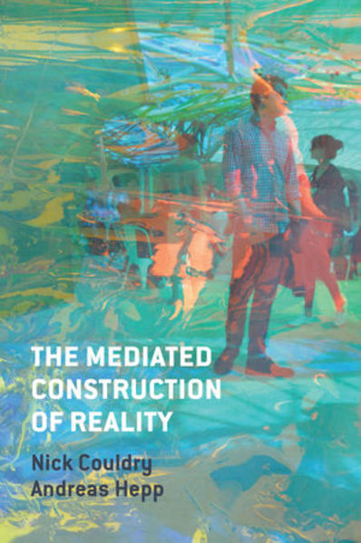 The Mediated Construction of Reality - Coverbild