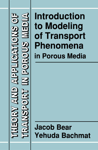 Introduction to Modeling of Transport Phenomena in Porous Media - Coverbild
