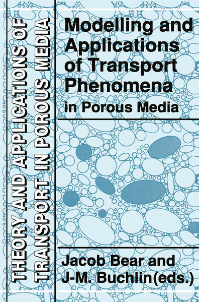 Modelling and Applications of Transport Phenomena in Porous Media - Coverbild