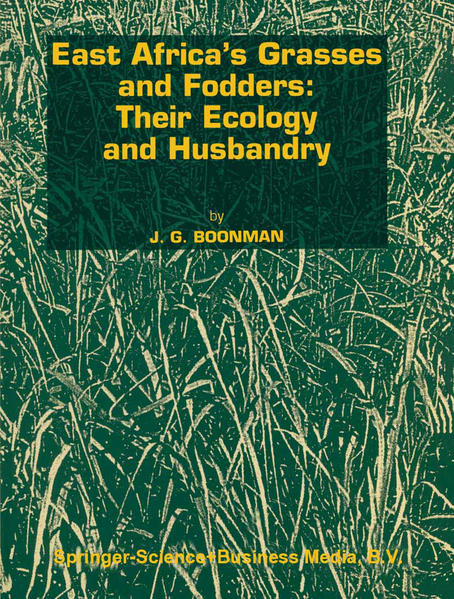 East Africa's grasses and fodders: Their ecology and husbandry - Coverbild