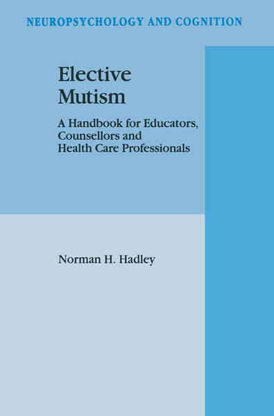 Elective Mutism: A Handbook for Educators, Counsellors and Health Care Professionals - Coverbild