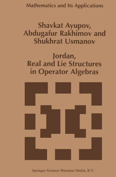 Jordan, Real and Lie Structures in Operator Algebras - Coverbild