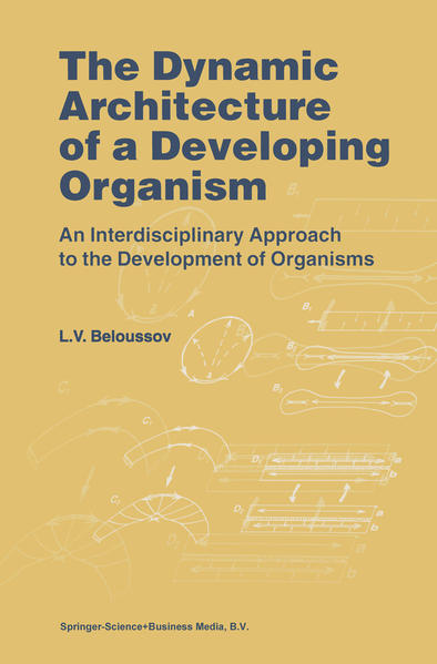 The Dynamic Architecture of a Developing Organism - Coverbild