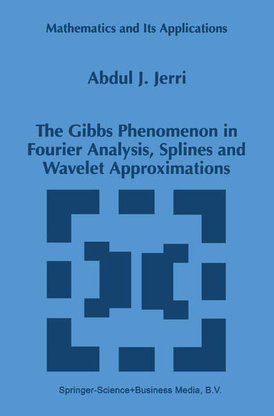The Gibbs Phenomenon in Fourier Analysis, Splines and Wavelet Approximations - Coverbild