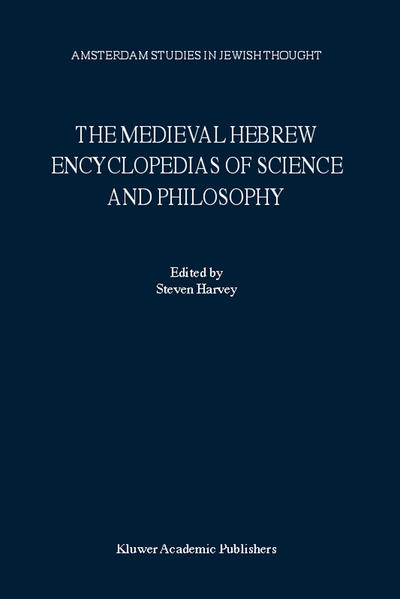The Medieval Hebrew Encyclopedias of Science and Philosophy - Coverbild