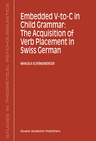 Embedded V-To-C in Child Grammar: The Acquisition of Verb Placement in Swiss German - Coverbild