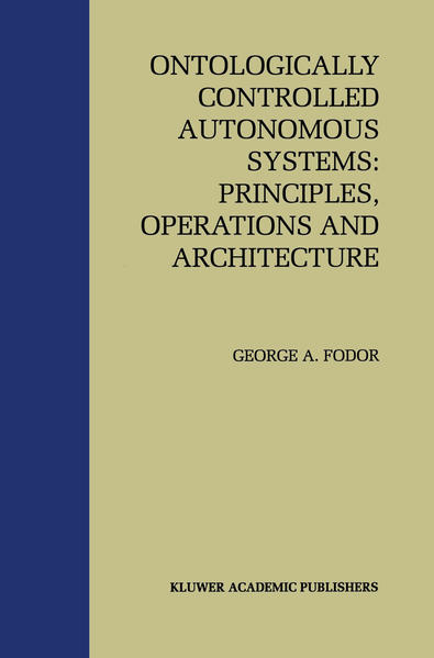 Ontologically Controlled Autonomous Systems: Principles, Operations, and Architecture - Coverbild