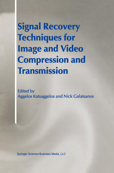 Signal Recovery Techniques for Image and Video Compression and Transmission - Coverbild