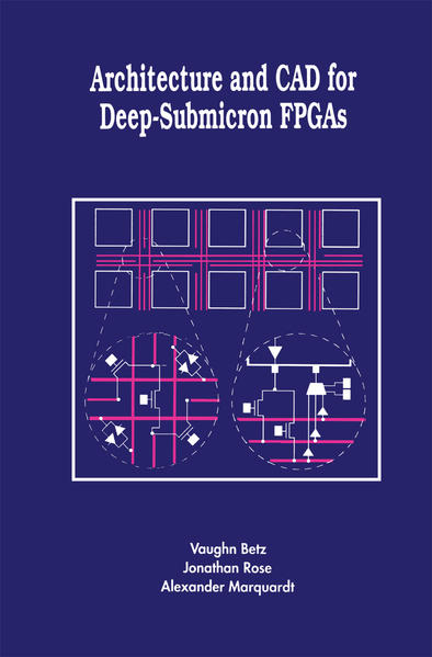 Architecture and CAD for Deep-Submicron FPGAS - Coverbild