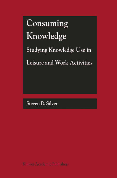 Consuming Knowledge: Studying Knowledge Use in Leisure and Work Activities - Coverbild