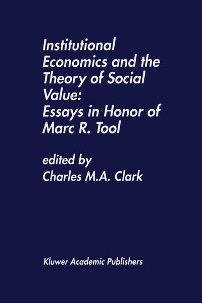 Institutional Economics and the Theory of Social Value: Essays in Honor of Marc R. Tool - Coverbild