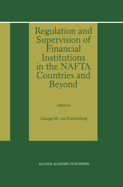 Regulation and Supervision of Financial Institutions in the NAFTA Countries and Beyond - Coverbild
