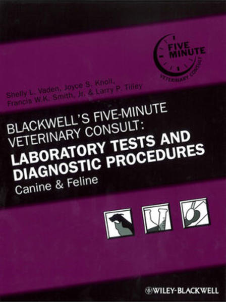 Blackwell's Five-Minute Veterinary Consult: Laboratory Tests and Diagnostic Procedures - Coverbild