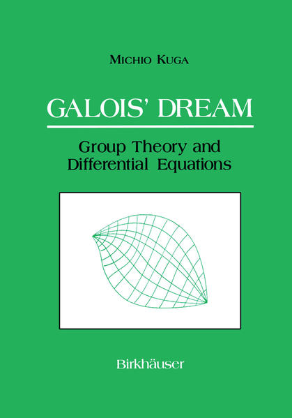 Galois' Dream: Group Theory and Differential Equations - Coverbild