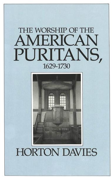 The Worship of the American Puritans, 1629-1730 - Coverbild