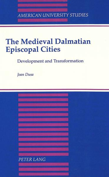The Medieval Dalmatian Episcopal Cities - Coverbild