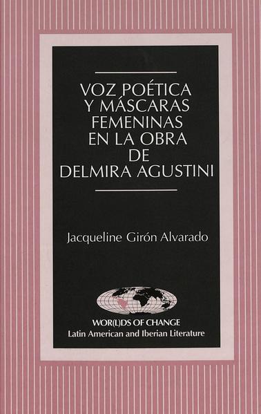 Voz poética y máscaras femeninas en la obra de Delmira Agustini - Coverbild
