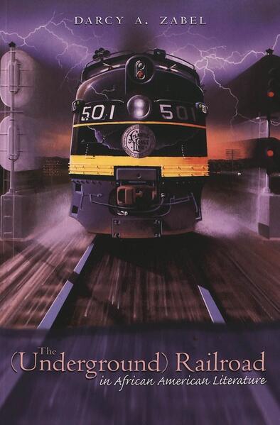 The (Underground) Railroad in African American Literature - Coverbild