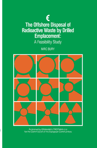 The Offshore Disposal of Radioactive Waste by Drilled Emplacement: A Feasibility Study - Coverbild