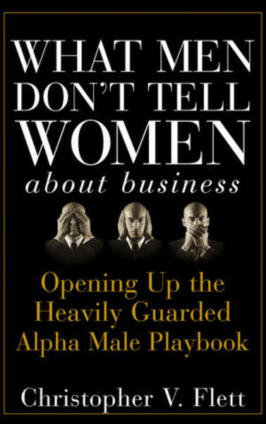 What Men Don't Tell Women About Business - Coverbild