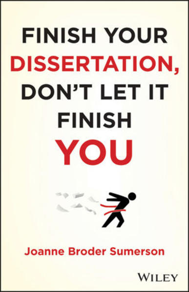 Finish Your Dissertation, Don't Let It Finish You! - Coverbild