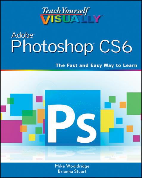 Teach Yourself VISUALLY Adobe Photoshop CS6 - Coverbild