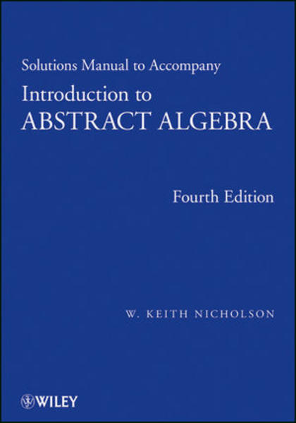 Solutions Manual to Accompany Introduction to Abstract Algebra, Fourth  Edition, Solutions Manual - Coverbild