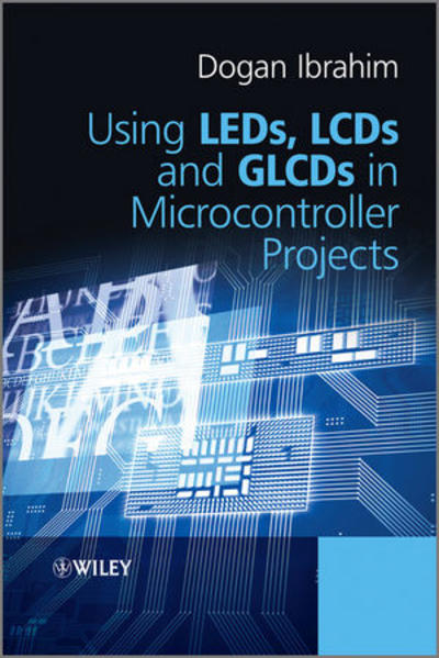Using LEDs, LCDs and GLCDs in Microcontroller Projects - Coverbild