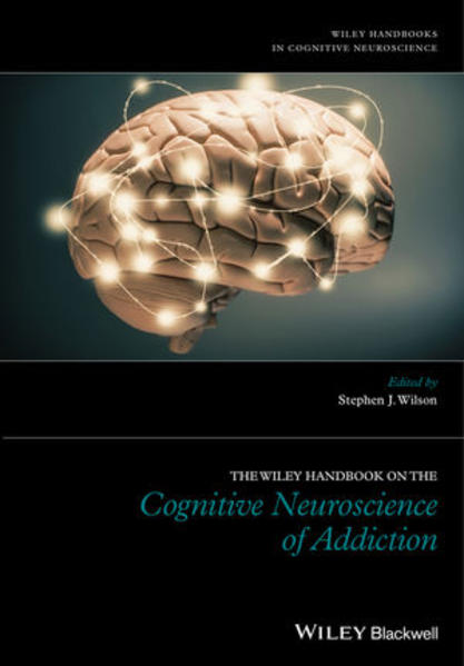 The Wiley Handbook on the Cognitive Neuroscience of Addiction - Coverbild