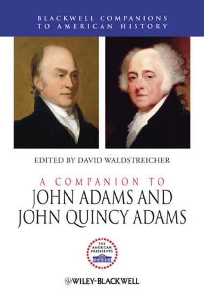 A Companion to John Adams and John Quincy Adams - Coverbild