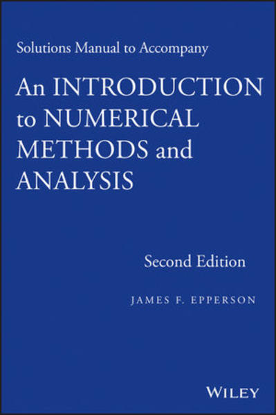 Solutions Manual to accompany An Introduction to Numerical Methods and  Analysis - Coverbild