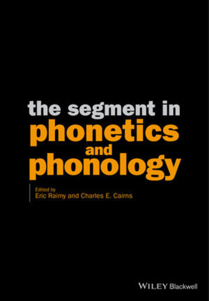 The Segment in Phonetics and Phonology - Coverbild