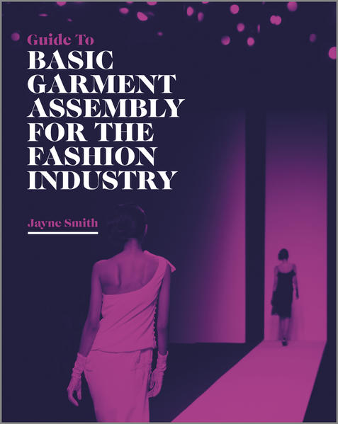 Guide to Basic Garment Assembly for the Fashion Industry - Coverbild