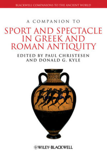 A Companion to Sport and Spectacle in Greek and Roman Antiquity - Coverbild
