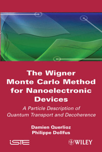 The Wigner Monte-Carlo Method for Nanoelectronic Devices - Coverbild
