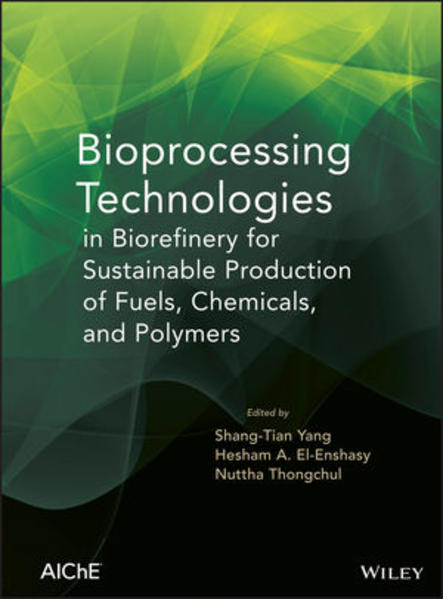 Bioprocessing Technologies in Biorefinery for Sustainable Production of Fuels, Chemicals, and Polymers - Coverbild