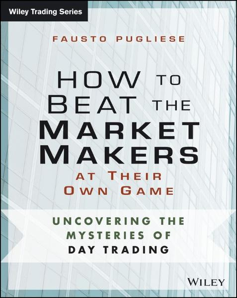 How to Beat the Market Makers at Their Own Game - Coverbild